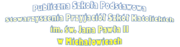 Publiczna Szkoła Podstawowa SPSK w Michałowicach